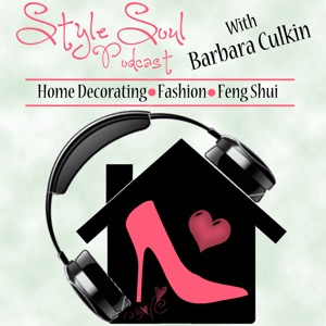 Style Soul Podcast: Home Decorating | Fashion | Feng Shui