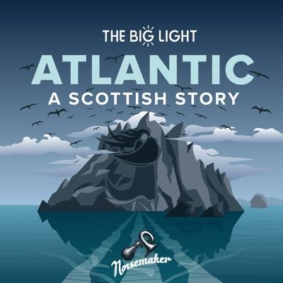 Atlantic: A Scottish Story:The Big Light / Noisemaker