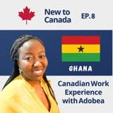 Canadian Work Experience   Adobea from Ghana