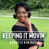 Keeping It Moving' with Apostle Kim A. Davis artwork