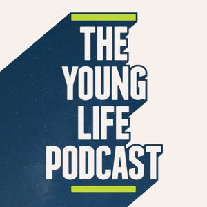The Young Life Podcast