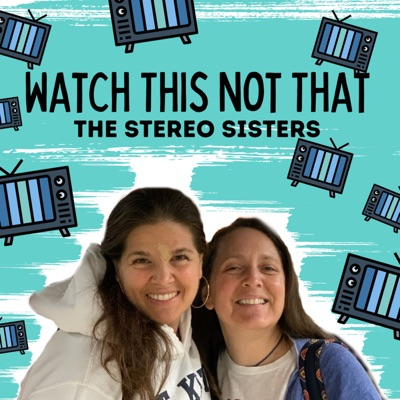 Watch This Not That With The Stereo Sisters