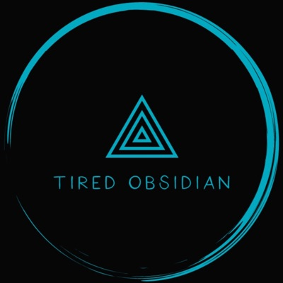 The Tired Obsidian Podcast