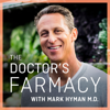 The Doctor's Farmacy with Mark Hyman, M.D. - Dr. Mark Hyman