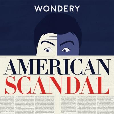 American Scandal:Wondery