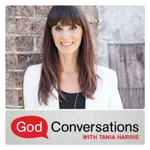 God Conversations with Tania Harris