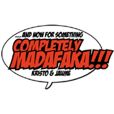 Podcast And now for something completely MADAFAKA!!!:Kristofer y Jaume