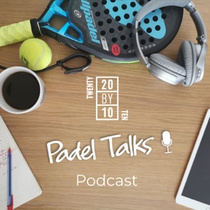 Twenty by Ten Padel Talks