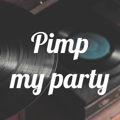Pimp my party!