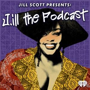 Jill Scott Presents: J.ill the Podcast