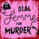 Dial Femme For Murder