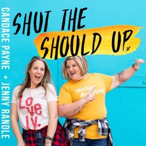 Shut the Should Up with Candace Payne + Jenny Randle
