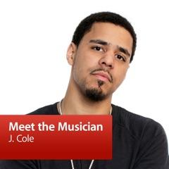 J. Cole: Meet the Musician