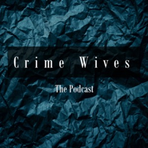 Crime Wives Podcast