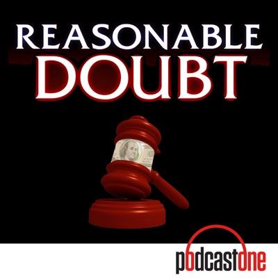 Reasonable Doubt:PodcastOne / Carolla Digital