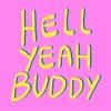 Hell Yeah Buddy artwork