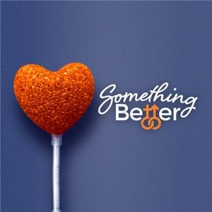 Something Better