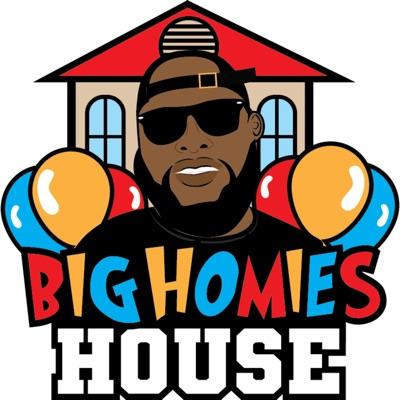 The Big Homies House