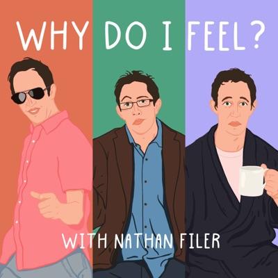Why Do I Feel?:NATHAN FILER