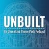 Unbuilt: An Unrealized Theme Park Podcast artwork