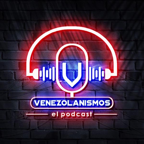 Venezolanismos El Podcast de Venezuela