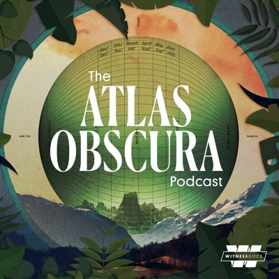 The Atlas Obscura Podcast:Witness Docs & Atlas Obscura
