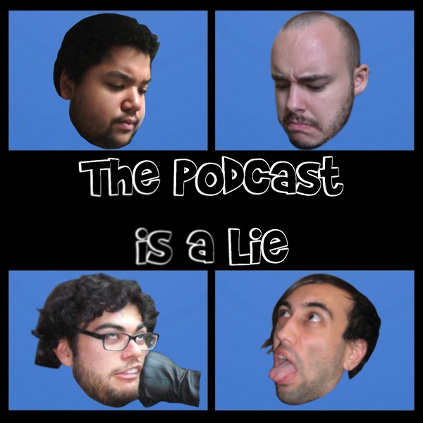 The Podcast is a Lie