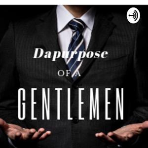 Dapurpose of a Gentlemen