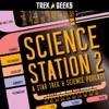 Science Station 2: A Star Trek & Science Podcast artwork