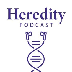 Heredity Podcast