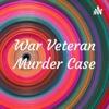War Veteran Murder Case artwork