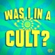 Was I In A Cult?