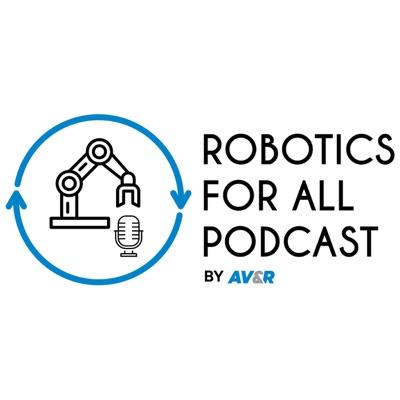 Robotics for All Podcast by AV&R
