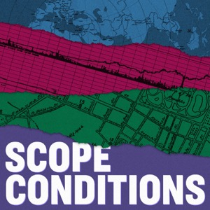 Scope Conditions Podcast