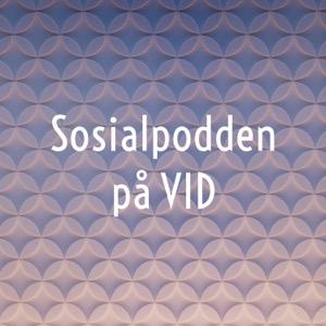 Sosialpodden på VID