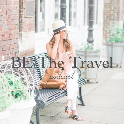 BE The Travel Podcast