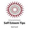 Uncommon Self Esteem Tips