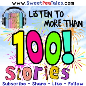 Radhika's Sweet Pea Tales-Stories for Kids & Kids-at-Heart! A special treat for Children & Parents