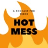 Hot Mess : A Show for Teens  artwork