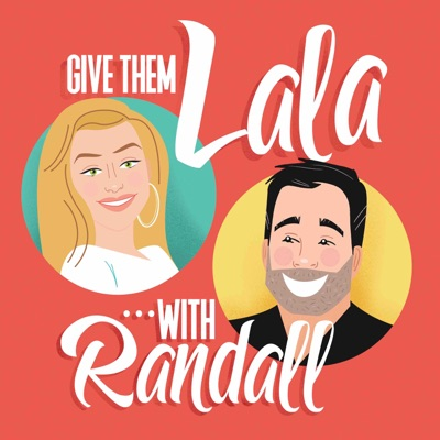 Give Them Lala ... with Randall:Lala Kent | Cumulus Podcast Network