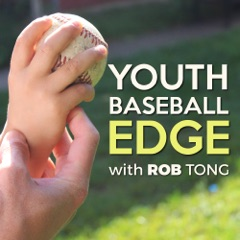 The Youth Baseball Edge Podcast with Rob Tong: Coaching | Drills | Strategy