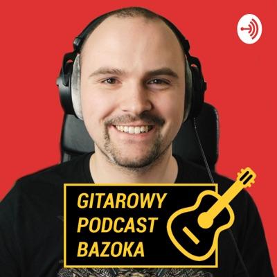 Gitarowy Podcast Bazoka