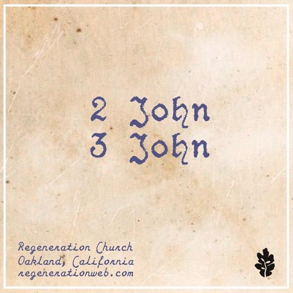 2nd & 3rd John - Regeneration Church Artwork