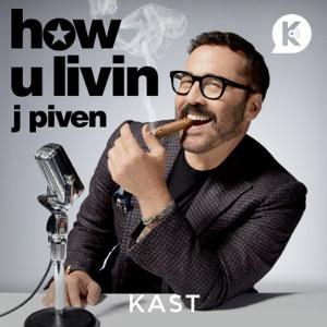 How U Livin J. Piven Podcast