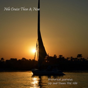 Nile Cruise Then & Now