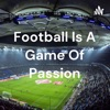 Football Is A Game Of Passion artwork
