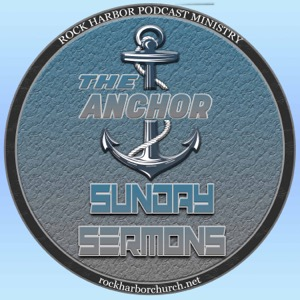 The Anchor Sunday Sermons Podcast