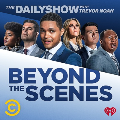 Beyond the Scenes from The Daily Show with Trevor Noah:Comedy Central and iHeartRadio