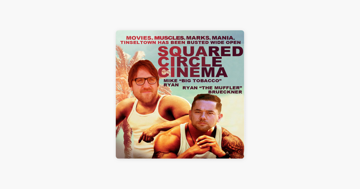 Squared Circle Cinema on Apple Podcasts