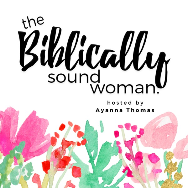 The Biblically Sound Woman